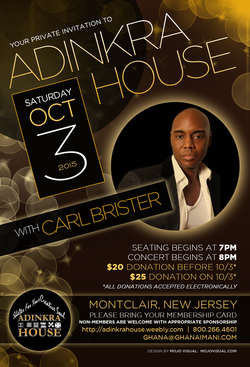 Your private invitation to an evening with CARL BRISTER at Adinkra House. Saturday, October 3, 2015. Doors open at 7pm, concert begins at 8pm. $20 Donation in advance. $25 at the door. Click below to reserve your spot.