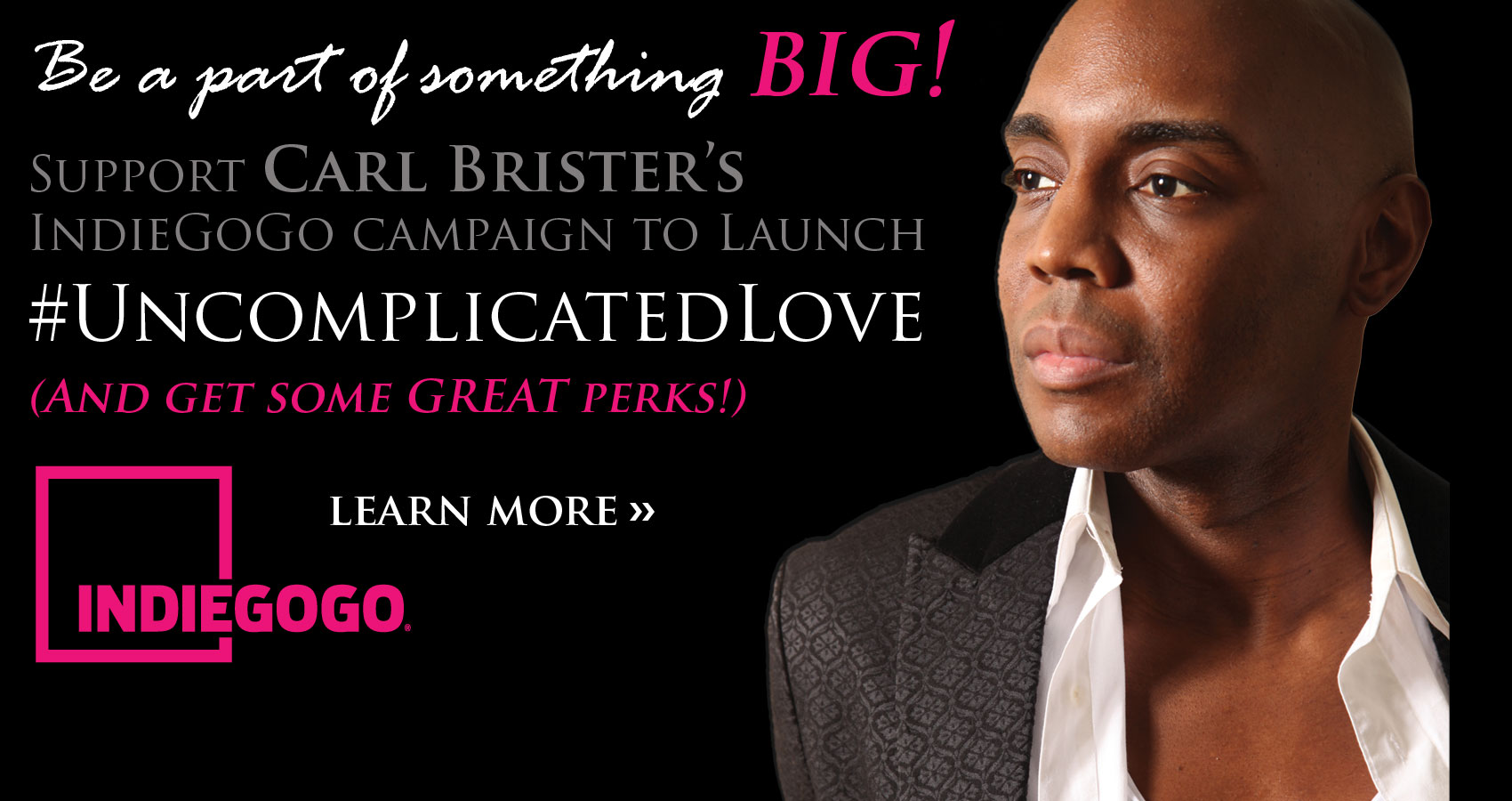 Support Carl Brister's IndieGoGo campaign to launch UNCOMPLICATED LOVE