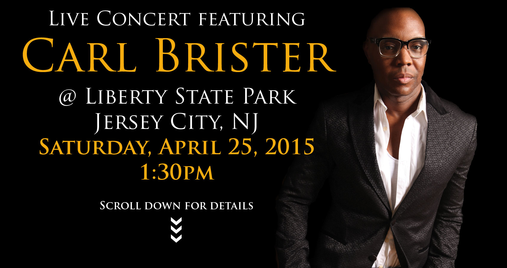 Live Concert Featuring CARL BRISTER at Liberty State Park - Saturday, April 25, 2015 at 1:30pm