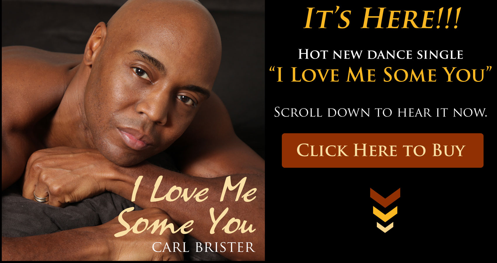 I LOVE ME SOME YOU - hot new dance single by Carl Brister. Click here to buy.