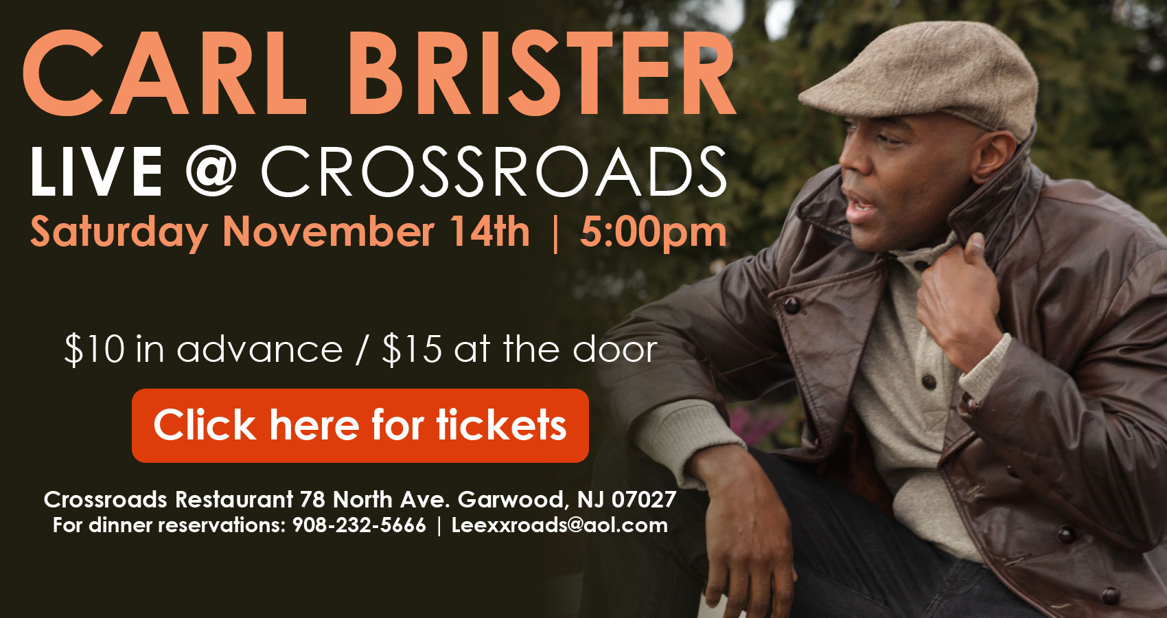 Carl Brister Live at Crossroads Restaurant in Garwood, NJ - Sat. November 14th at 5pm. Tickets $10 in advance, $15 at the door.