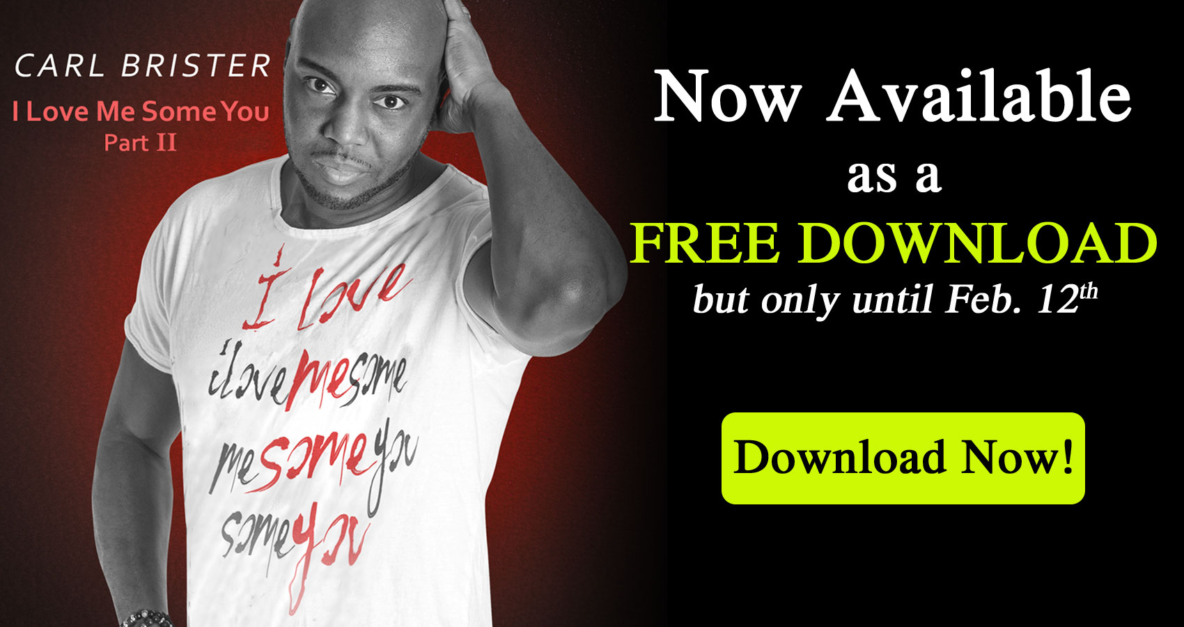 I Love Me Some You - part 2. Now available as a FREE DOWNLOAD but only until Feb. 12th
