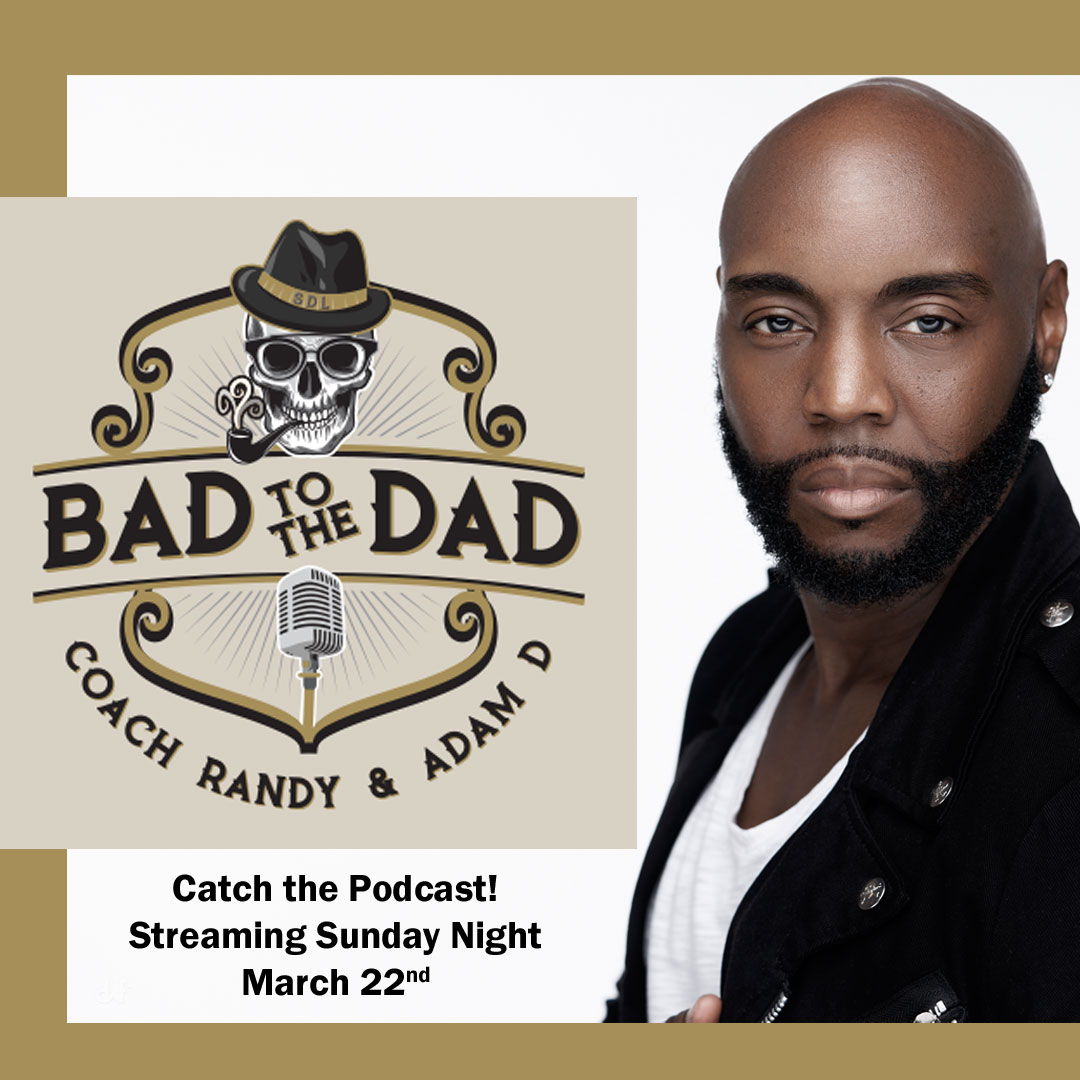 Catch me interview on the Bad To The Dad Podcast Sunday night, March 22nd